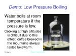 demo low pressure boiling