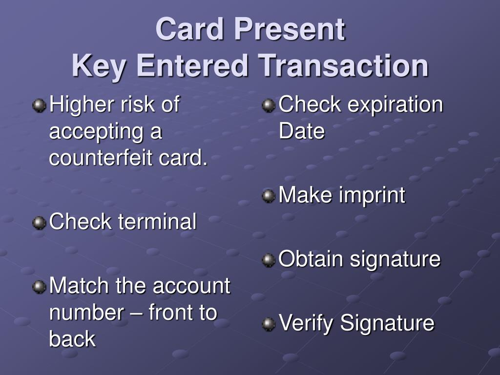 Higher risk of accepting a counterfeit card.