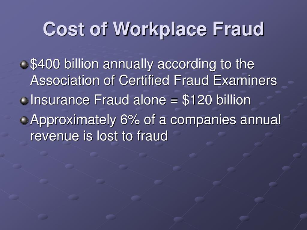 Cost of Workplace Fraud