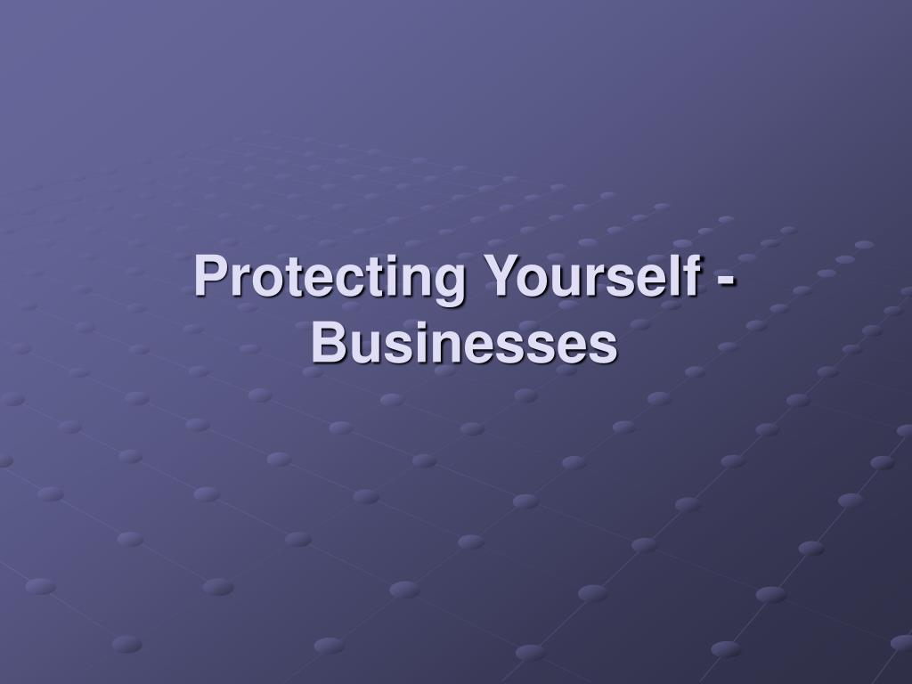Protecting Yourself - Businesses