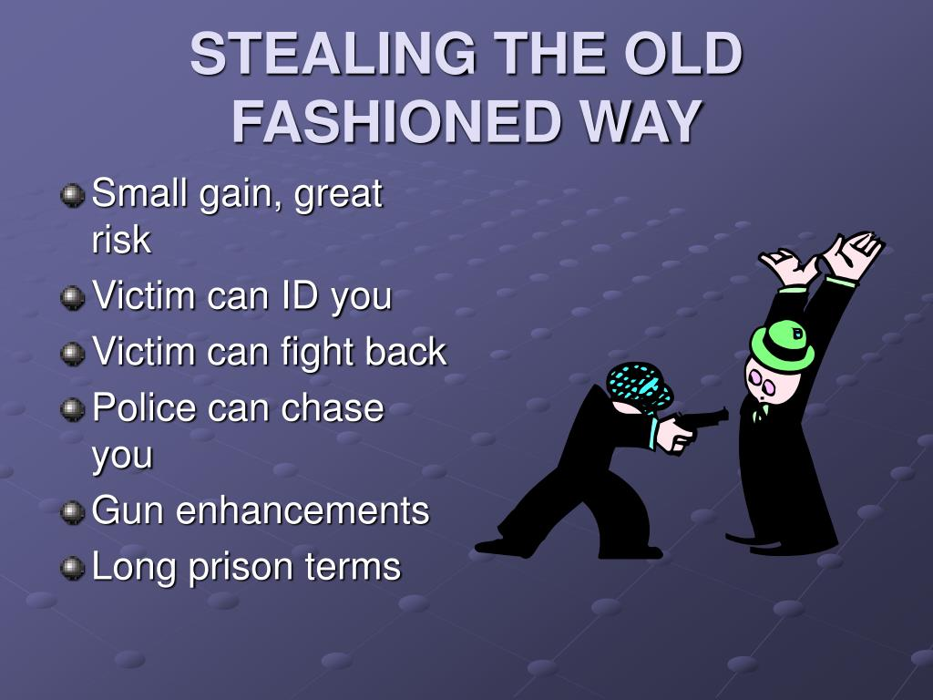 STEALING THE OLD FASHIONED WAY