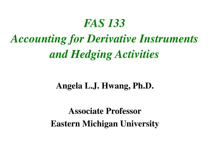 fas 133 accounting for derivative instruments and hedging activities n.