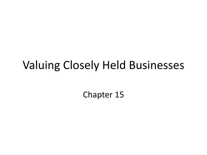 valuing closely held businesses n.