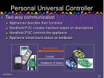 personal universal controller