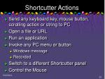 shortcutter actions