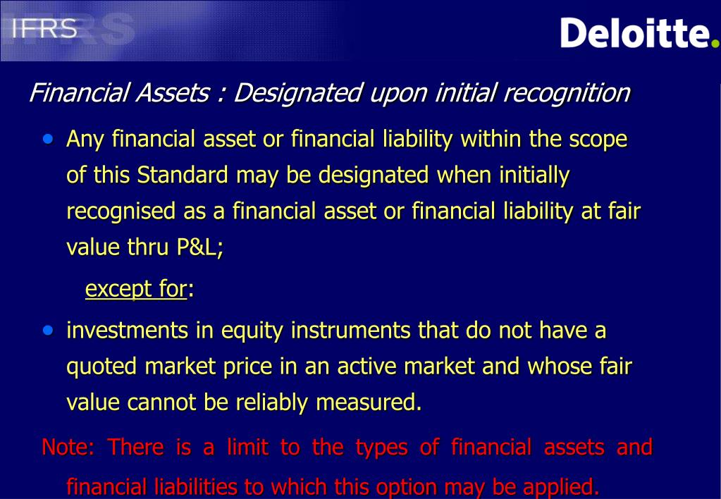 Financial Assets : Designated upon initial recognition