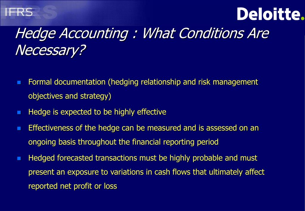 Hedge Accounting : What Conditions Are Necessary?