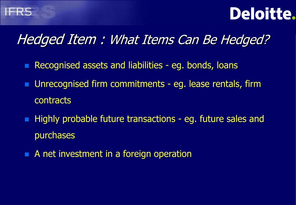 Recognised assets and liabilities - eg. bonds, loans