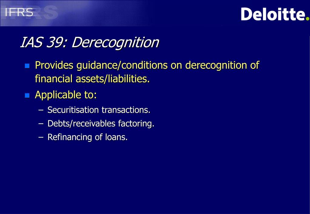 IAS 39: Derecognition