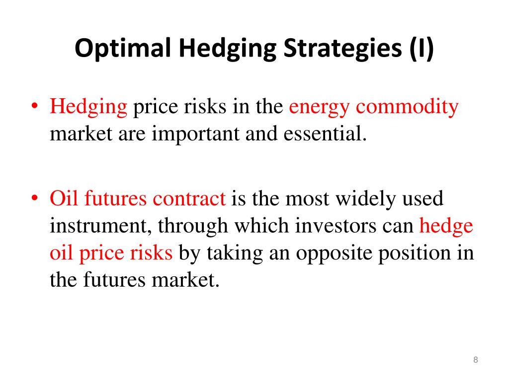 Optimal Hedging Strategies (I)
