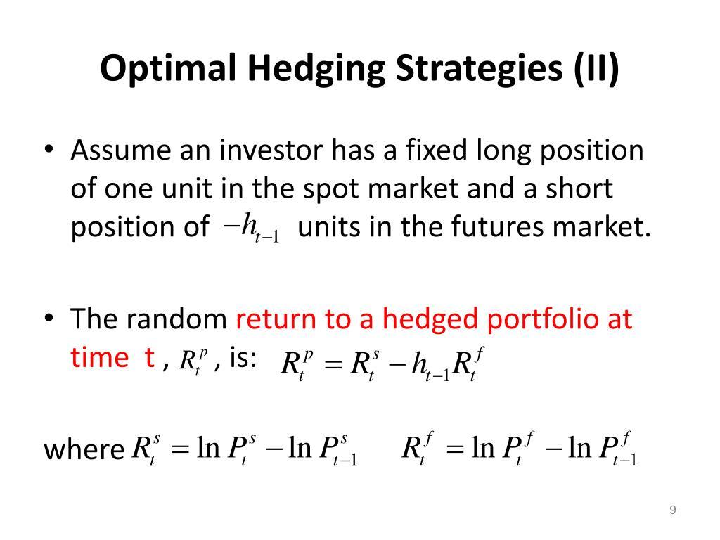 Optimal Hedging Strategies (II)