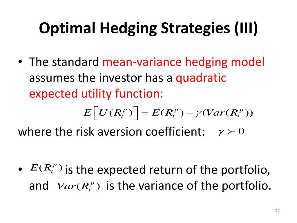 Optimal Hedging Strategies (III)