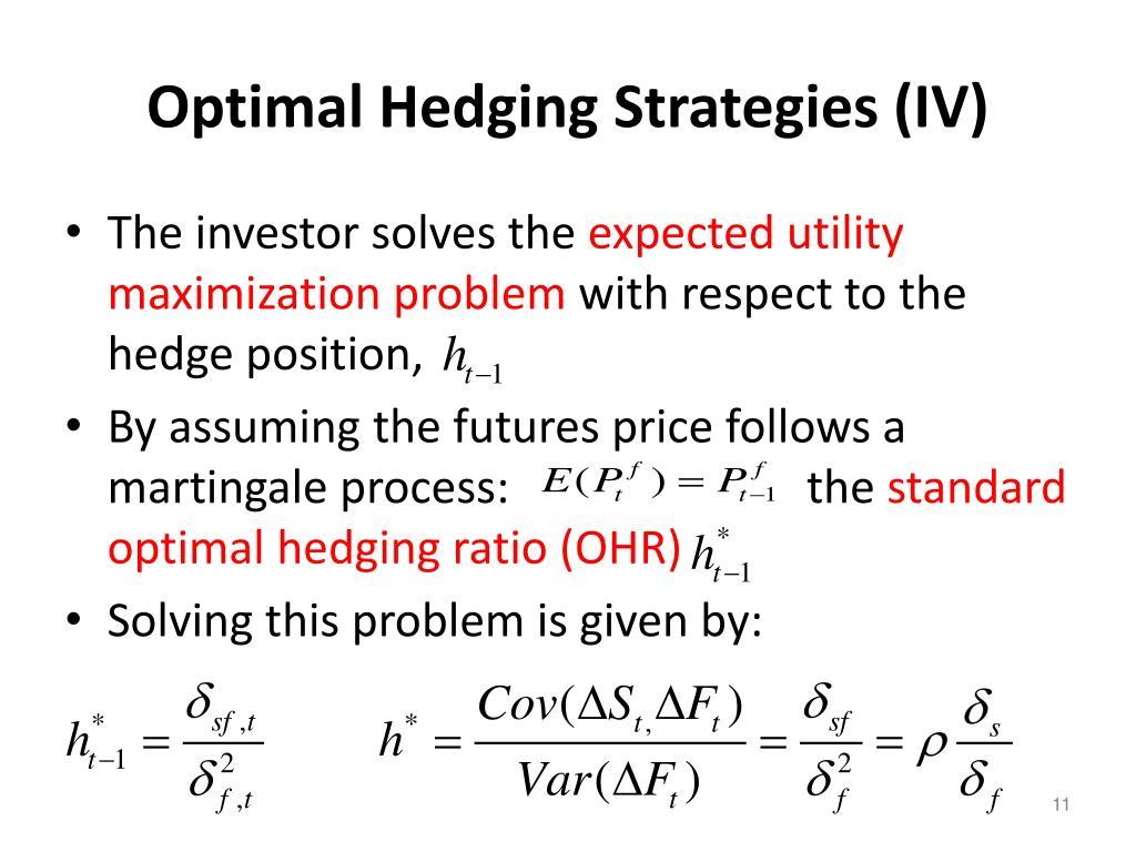 Optimal Hedging Strategies (IV)