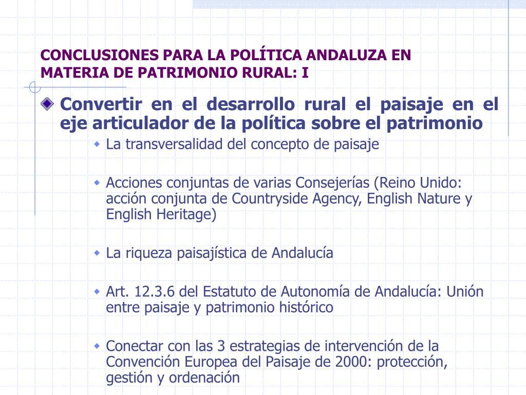 CONCLUSIONES PARA LA POLÍTICA ANDALUZA EN MATERIA DE PATRIMONIO RURAL: I