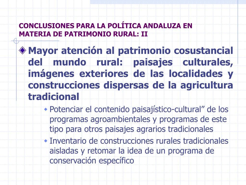 CONCLUSIONES PARA LA POLÍTICA ANDALUZA EN MATERIA DE PATRIMONIO RURAL: II