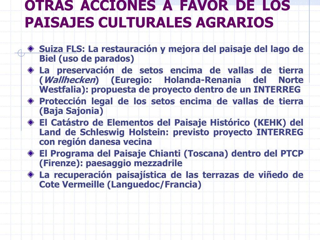 OTRAS ACCIONES A FAVOR DE LOS PAISAJES CULTURALES AGRARIOS