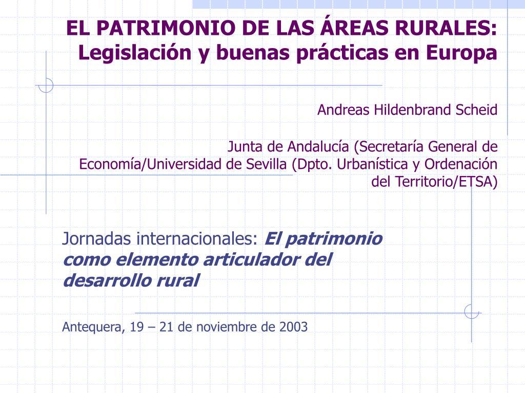 EL PATRIMONIO DE LAS ÁREAS RURALES: Legislación y buenas prácticas en Europa