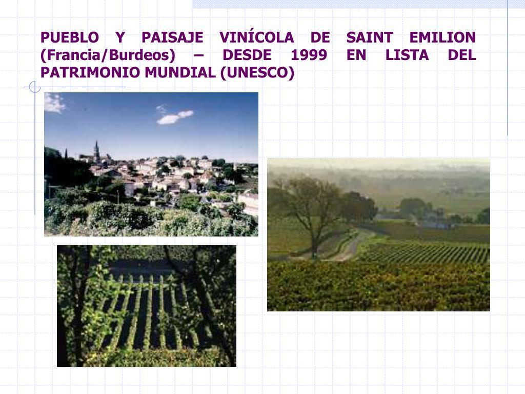 PUEBLO Y PAISAJE VINÍCOLA DE SAINT EMILION (Francia/Burdeos) – DESDE 1999 EN LISTA DEL PATRIMONIO MUNDIAL (UNESCO)