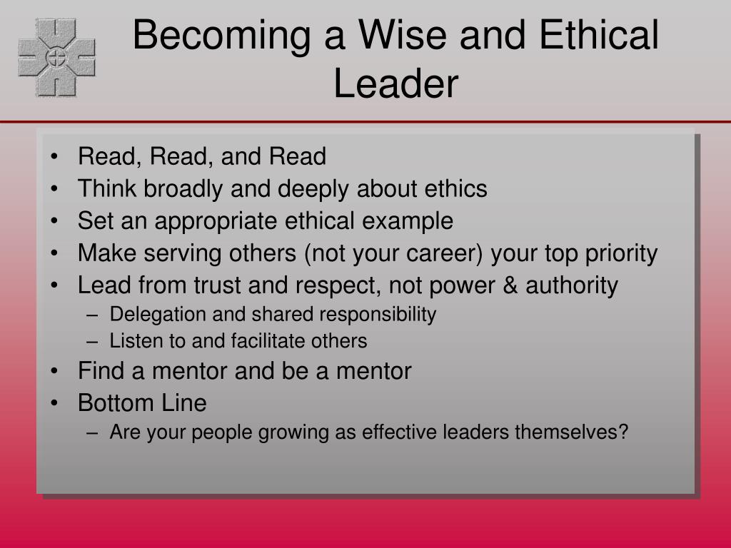 Becoming a Wise and Ethical Leader