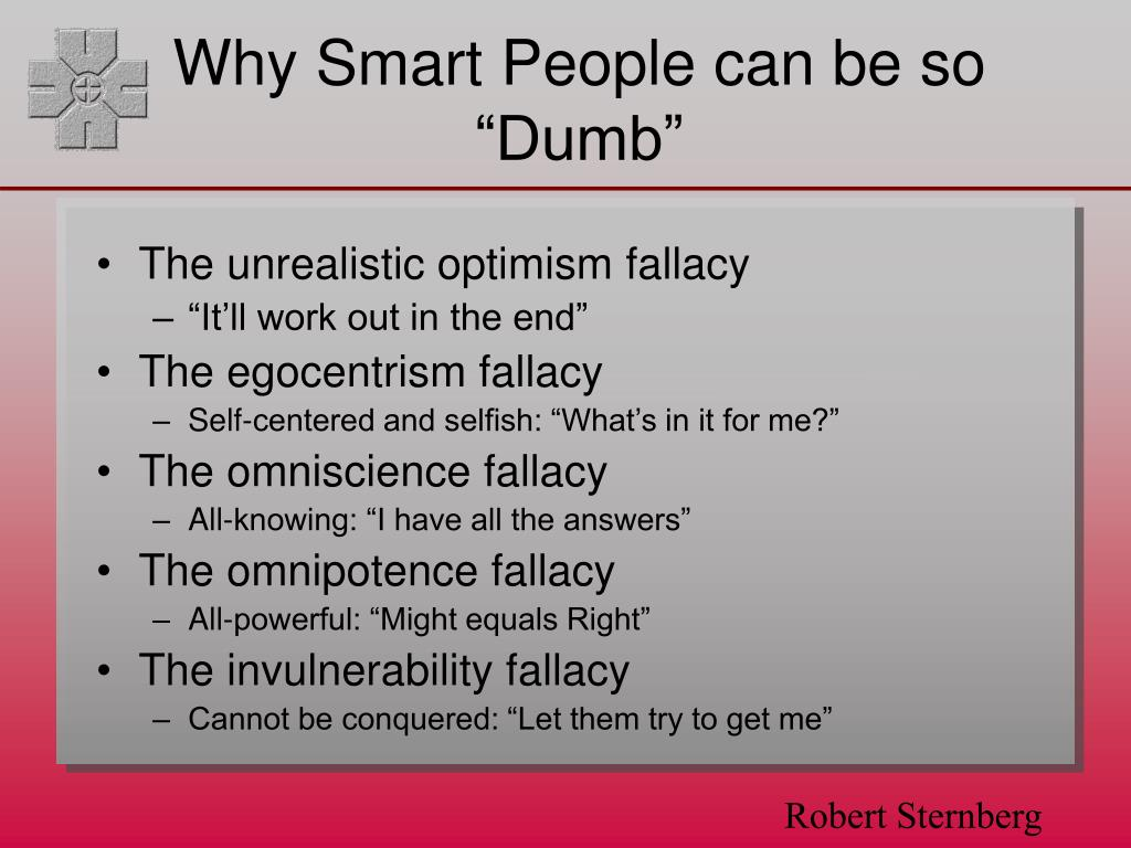 "Why Smart People can be so ""Dumb"""