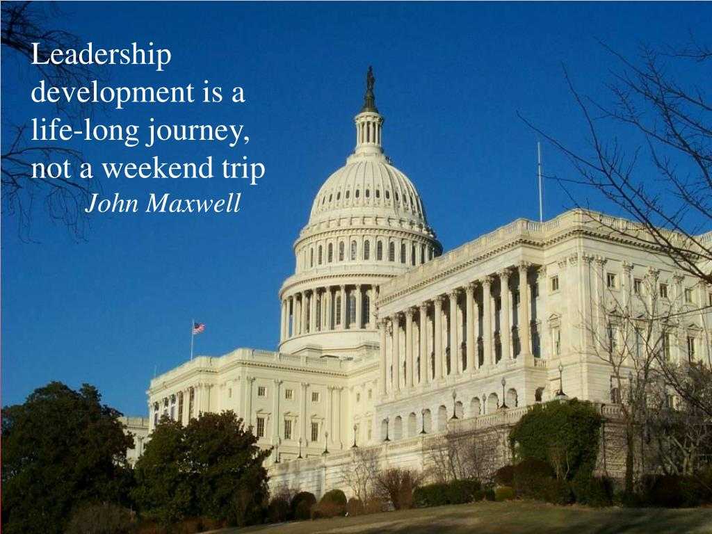 Leadership development is a life-long journey, not a weekend trip