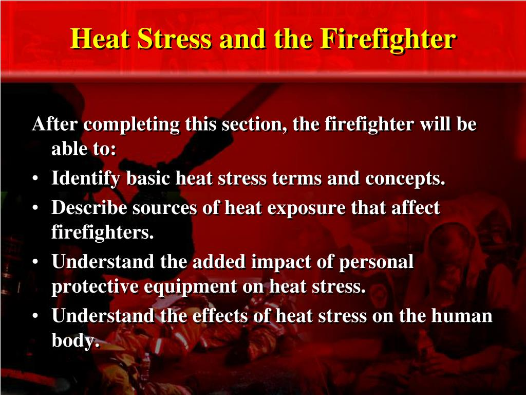 heat stress and the firefighter l.