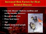 increased risk factors for heat related illnesses15