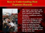 keys to understanding heat exposure hazards