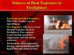 sources of heat exposure to firefighters