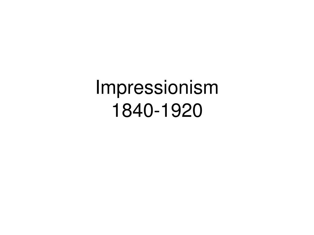 impressionism 1840 1920 l.