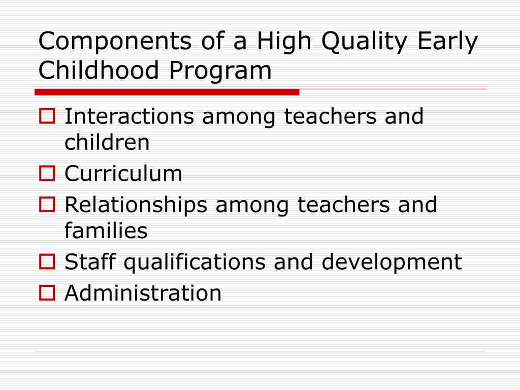 Components of a High Quality Early Childhood Program