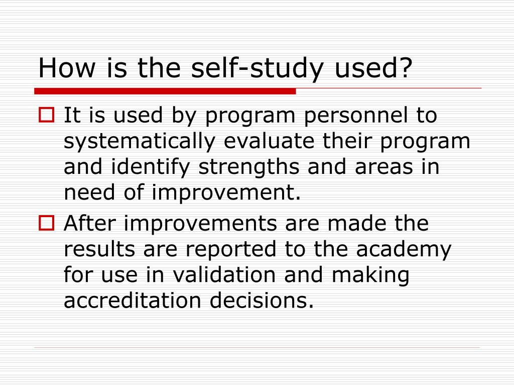 How is the self-study used?