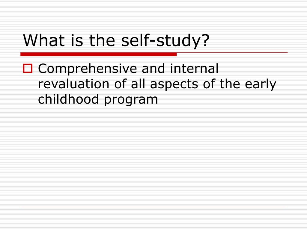 What is the self-study?