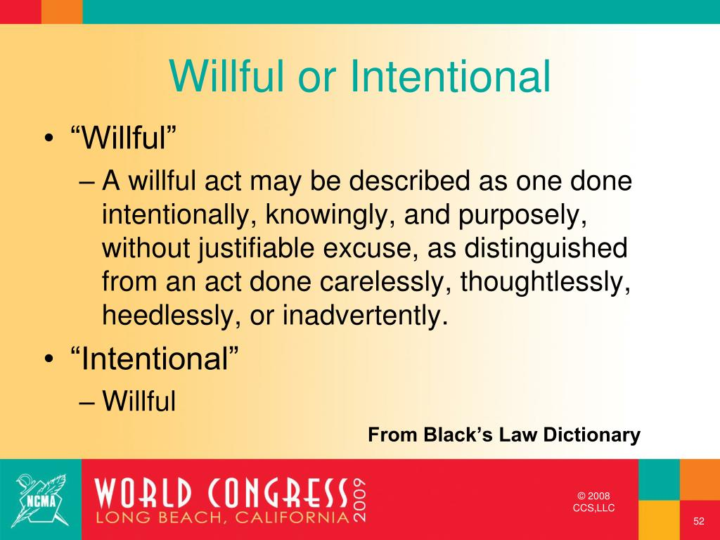 Willful or Intentional