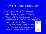 ancient carbon treasures