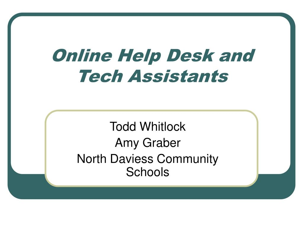 online help desk and tech assistants l.