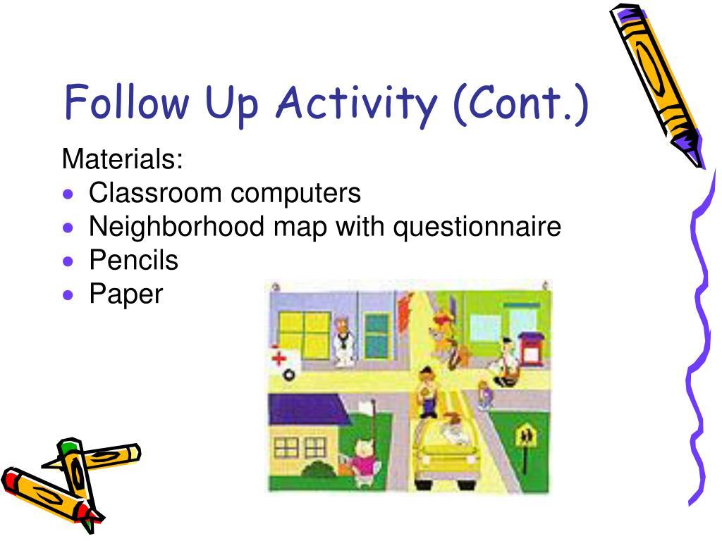Follow Up Activity (Cont.)