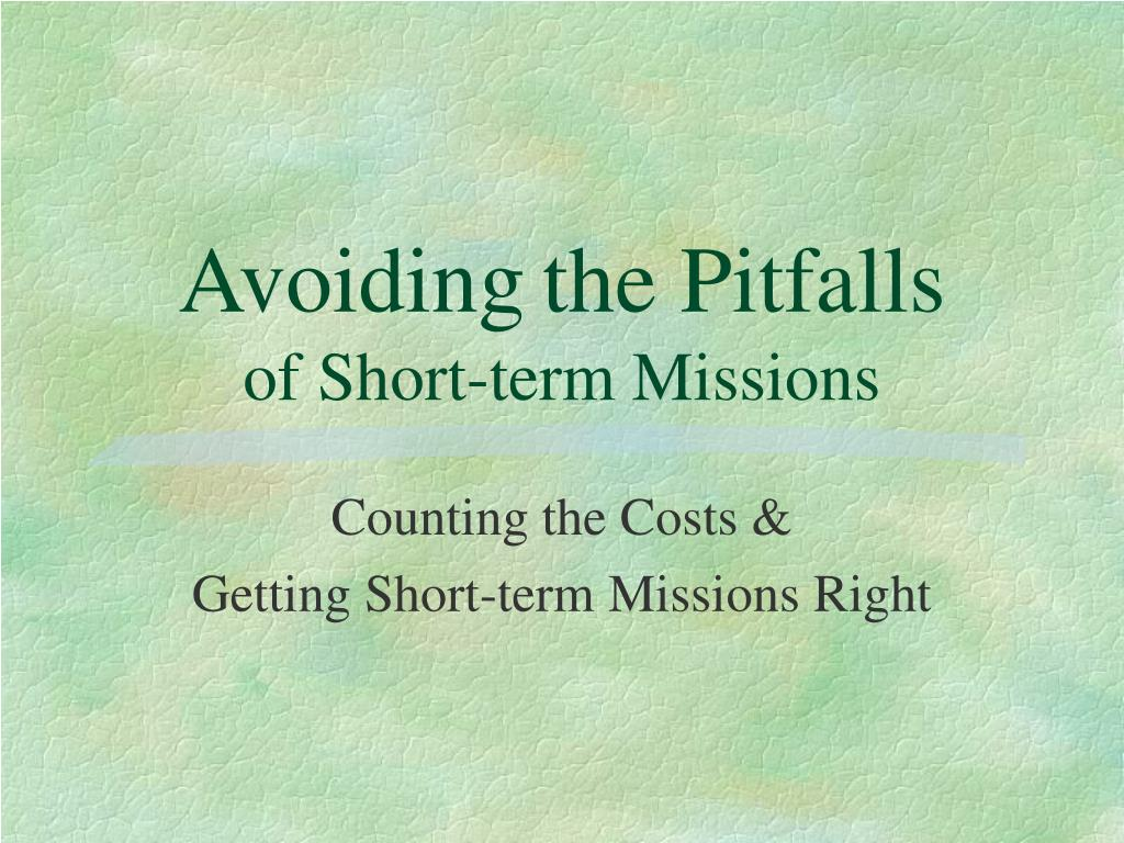 avoiding the pitfalls of short term missions l.