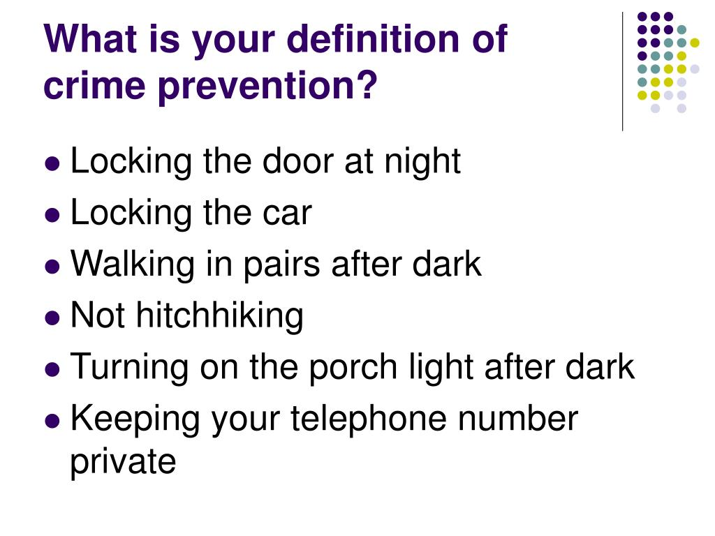 What is your definition of crime prevention?