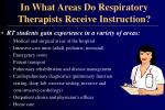 in what areas do respiratory therapists receive instruction