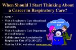 when should i start thinking about a career in respiratory care