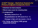 a heft design statistical analysis for primary endpoint composite score