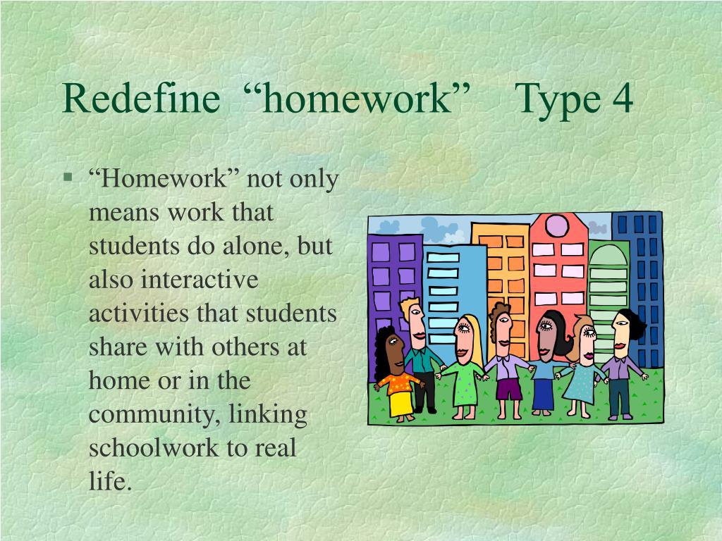 """Redefine  """"homework""""    Type 4"""