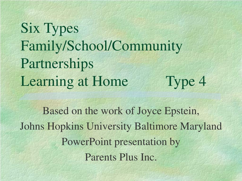 Six Types Family/School/Community Partnerships