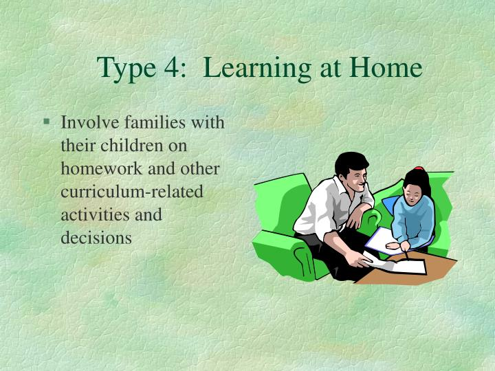 Type 4 learning at home