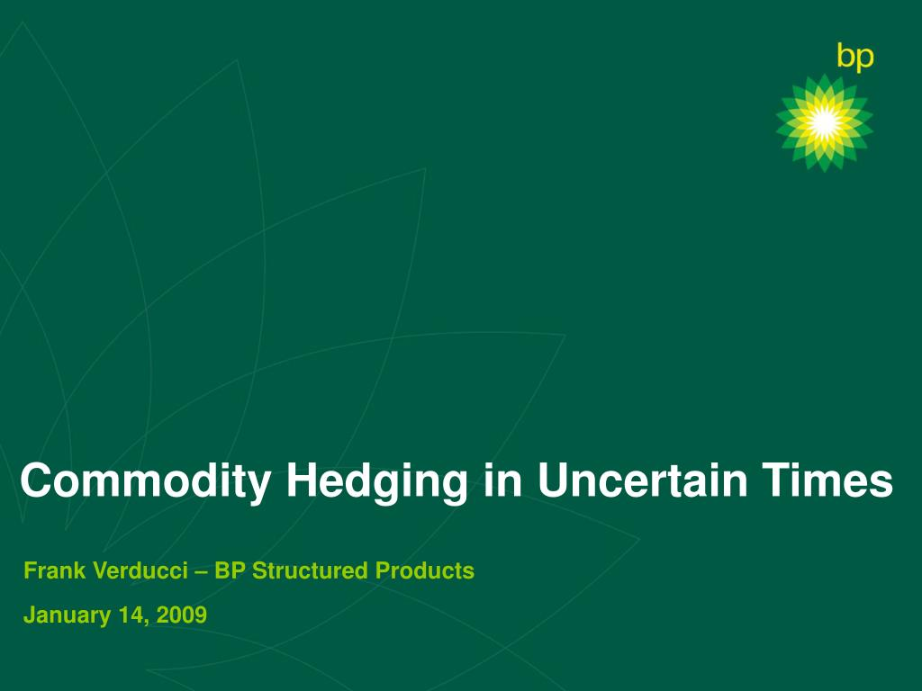 commodity hedging in uncertain times l.