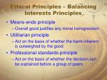 ethical principles balancing interests principles
