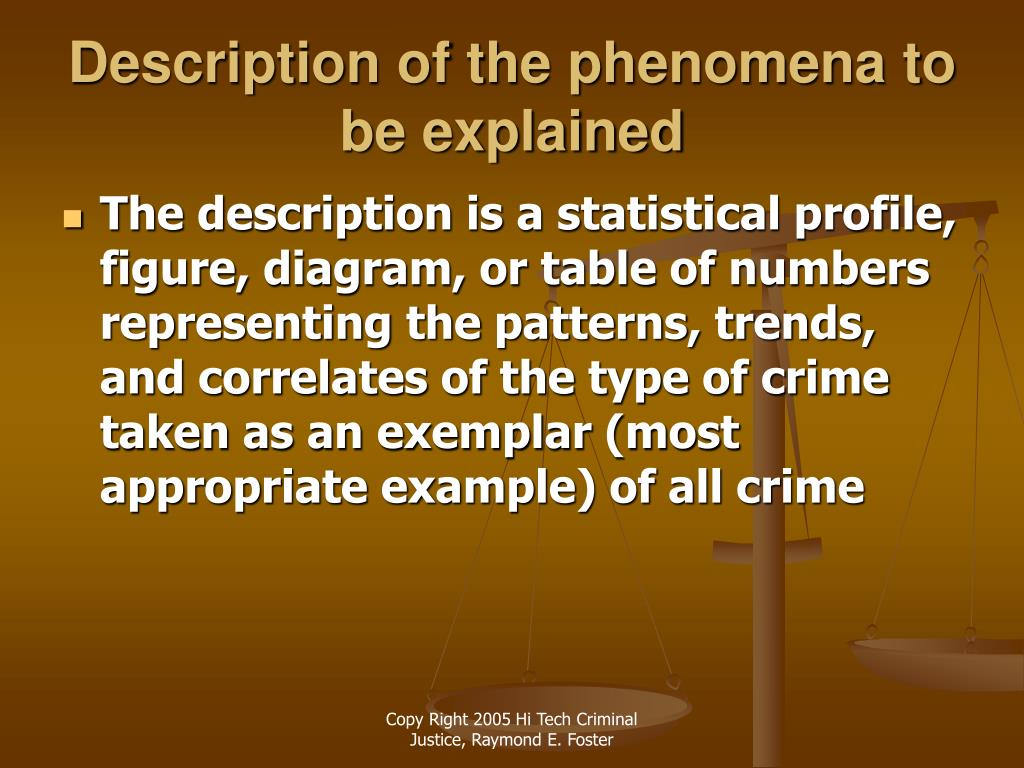 Description of the phenomena to be explained
