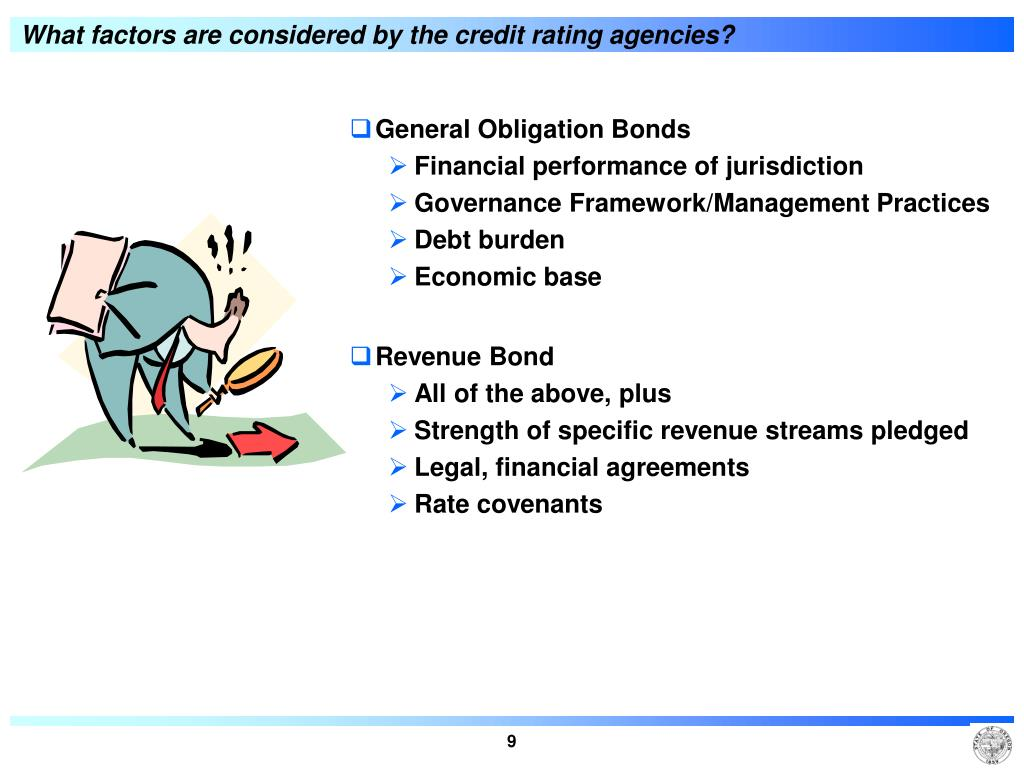 What factors are considered by the credit rating agencies?