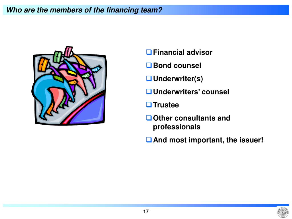 Who are the members of the financing team?